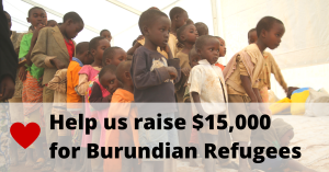 """A group of children with an overlay text """"Help us raise $15,000 for Burundian Refugees"""""""